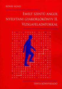 Emelt szintű angol nyelvtani gyakorlókönyv II. - Vizsgafeladatokkal