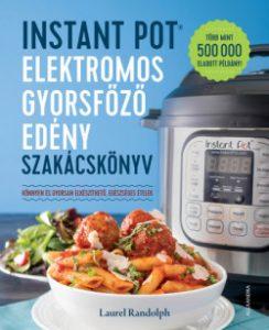 Instant Pot elektromos gyorsföző edény szakácskönyv