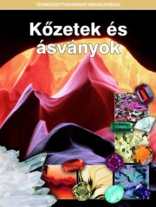 Kőzetek és ásványok - Természettudományi enciklopédia 8-