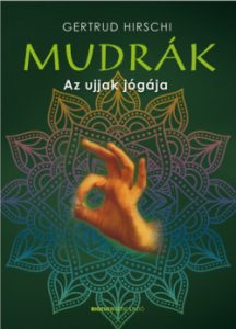 Mudrák - Az ujjak jógája