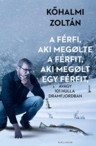 A férfi, aki megölte a férfit, aki megölt egy férfit, avagy 101 hulla Dramfjordban