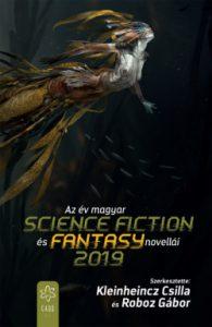 Az év magyar SCIENCE FICITON és FANTASY novellái 2019