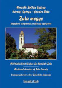 Zala megye középkori templomai a teljesség igényével