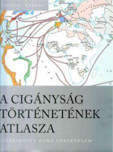 A cigányság történetének atlasza