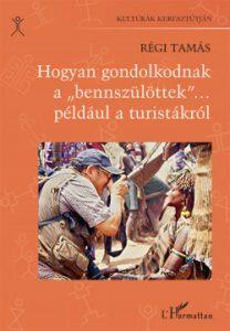 Hogyan gondolkodnak a bennszülöttek... például a turistákról