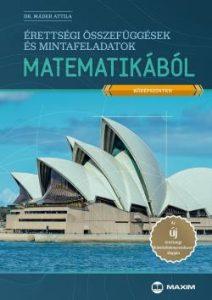 Érettségi összefuggések és mintafeladatok matematikából - Középszint