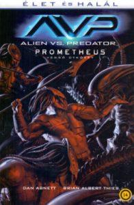 Alien vs. Predator - Prometheus - Végső ütközet