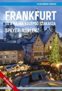 Frankfrurt és a Rajna középső szakasza - Speyer-Koblenz