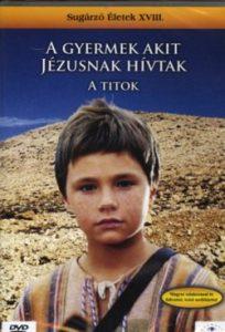 A gyermek akit Jézusnak hívtak - A titok DVD