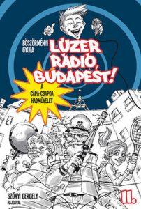 Lúzer rádió, Budapest! 2. A Cápa-csapda hadművelet