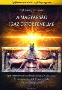 A magyarság igaz őstörténelme