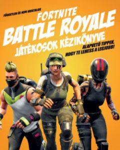 Fortnite Battle Royale játékosok kézikönyve