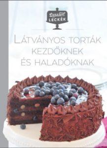 Látványos torták kezdőknek és haladóknak