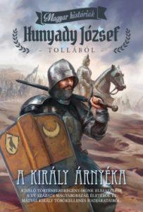 A király árnyéka - Magyar históriák