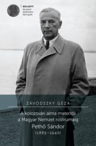 A kolozsvári alma matertől a Magyar Nemzet rostrumáig