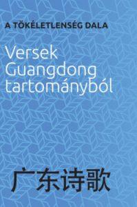 A tökéletes dala - Versek Guangdong tartományból