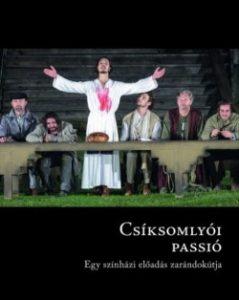 Csíksomlyói passió - Egy színházi előadás zarándokútja