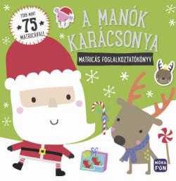 A manók karácsony - Matricás foglalkoztatókönyv