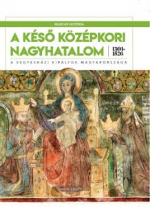 A késő középkori nagyhatalom - 1301-1526