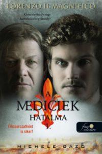 A Mediciek hatalma 1. - Lorenzo Magnifico
