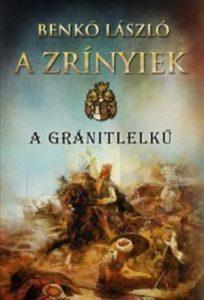 A Zrínyiek - A gránitlelkű