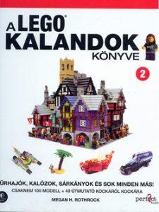 A LEGO® kalandok könyve 2. Űrhajók, kalózok, sárkányok és sok minden más!