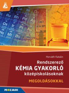Rendszerező kémia gyakorló középiskolásoknak - Kémia
