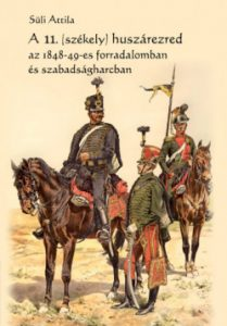 A 11. (székely) huszárezred az 1848-49-es forradalomban és szabadságharcban