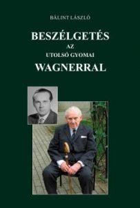 Beszélgetés az utolsó gyomai Wagnerral