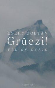Grüezi! - Fél év Svájc