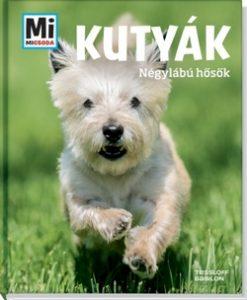Mi micsoda - Kutyák - Négylábú hősök