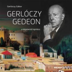 Gerlóczy Gedeon - A képmentő építész