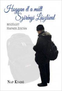 Hogyan él a múlt Szörényi Lászlóval beszélget Hafner Zoltán