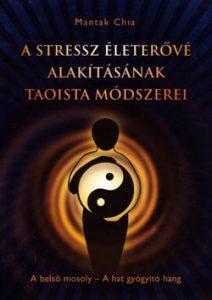 A stressz életerővé alakításának taoista módszerei