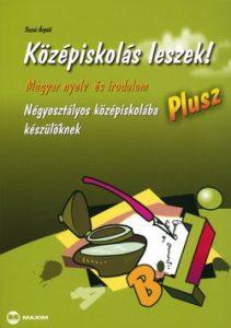 Középiskolás leszek!Magyar nyelv és irodalom-Négyosztályos középiskolába készülőknek - Plusz